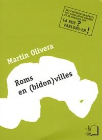 Martin Olivera - Rom en (bidon)villes - Une conférence-débat de l'Association Emmaüs et de Normale Sup'.