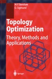 Martin P. Bendsoe et Ole Sigmund - Topology Optimization - Theory, Methods and Applications.