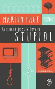 Martin Page - Comment je suis devenu stupide.