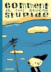Martin Page et Nikola Witko - Comment je suis devenu stupide.