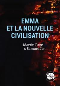 Martin Page et Samuel Jan - Emma et la nouvelle civilisation - Ce livre est optimisé pour Apple. Il nécessite un lecteur reconnu comme compatible ePub3.