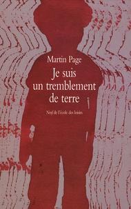 Martin Page - Je suis un tremblement de terre.