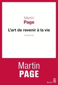 Martin Page - L'art de revenir à la vie.