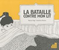 Martin Page et Sandrine Bonini - La bataille contre mon lit.