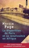 Martin Page - La disparition de Paris et sa renaissance en Afrique.
