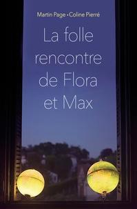 Martin Page et Coline Pierré - La folle rencontre de Flora et Max.