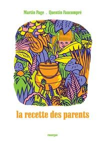 Martin Page et Quentin Faucompré - La recette des parents.