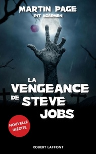 Martin Page - Roman  : La Vengeance de Steve Jobs - Nouvelle inédite.