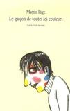 Martin Page - Le garçon de toutes les couleurs.