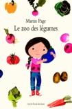 Martin Page - Le zoo des légumes.