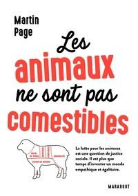 Martin Page - Les animaux ne sont pas comestibles.