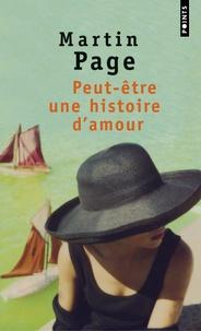 Martin Page - Peut-être une histoire d'amour.