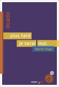 Martin Page - Plus tard, je serai moi.