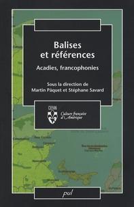 Martin Pâquet et Stéphane Savard - Balises et références - Acadies, francophonies.