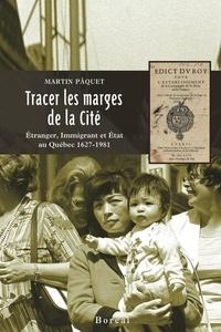 Martin Pâquet - Tracer les marges de la cité.