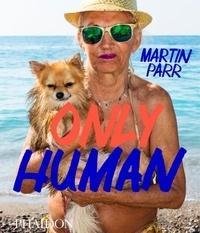 Martin Parr - Only Human.