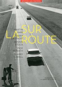 Martin Parr et Harry Gruyaert - Sur la route - 100 photos pour la liberté de la presse.