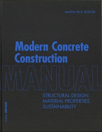 Martin Peck - Modern Concrete Construction - Manual : Structural Design, Material Properties, Sustainability.