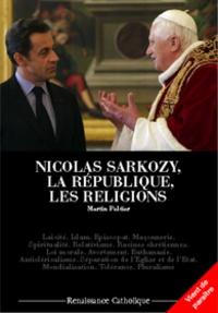 Martin Peltier - Nicolas Sarkozy, la République, les religions.
