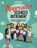 Martin Périard - Apprendre les sciences autrement - Recueil d'activités psychomotrices collectives destinées à l'enseignement des sciences au primaire.