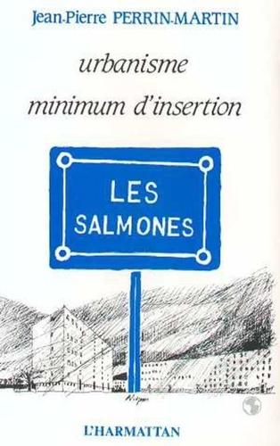 Martin Perrin - Urbanisme, mission d'insertion - les salmones.