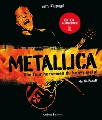 Martin Popoff - Metallica - The Four Horsemen of Heavy Metal.