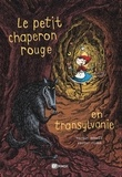 Martin Powell et Victor Rivas - Le petit chaperon rouge en Transylvanie.
