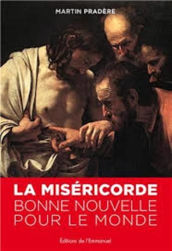 La miséricorde, bonne nouvelle pour le monde