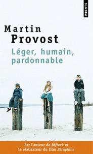 Martin Provost - Léger, humain, pardonnable.