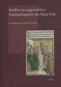 Feriasdhiver.fr Studien zu ausgewählten Fastnachtspielen des Hans Folz - Struktur, Autorschaft, Quellen Image