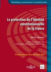 Martin Quesnel - La protection de l'identité constitutionnelle de la France.
