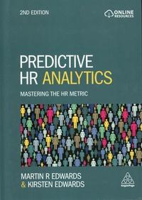 Martin R Edwards et Kirsten Edwards - Predictive HR Analytics - Mastering the HR Metric.