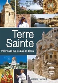 Martin Ramm - Terre Sainte - Pélerinage sur les pas de Jésus.