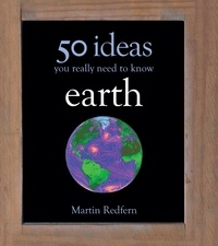 Martin Redfern - 50 Earth Ideas - 50 Ideas You Really Need to Know.