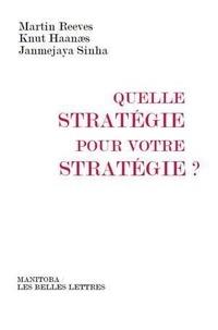 Quelle stratégie pour votre stratégie ? - Martin Reeves pdf epub