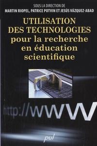 Martin Riopel et Patrice Potvin - Utilisation des technologies pour la recherche en éducation scientifique.