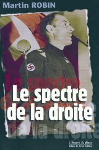 Martin Robin - LE SPECTRE DE LA DROITE. - Histoire des politiques nativistes et fascistes au Canada entre 1920 et 1940.