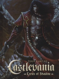 Martin Robinson - Tout l'art de Castlevania, Lords of Shadow.