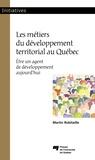 Martin Robitaille - Les métiers du développement territorial au Québec - Être un agent de développement aujourd'hui.