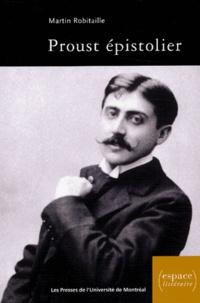 Martin Robitaille - Proust épistolier.