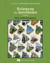 Martin Robitaille et Marc-Urbain Proulx - Sciences du territoire - Tome 2, Défis méthodologiques.