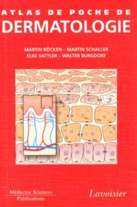 Martin Röcken et Martin Schaller - Atlas de poche de dermatologie.