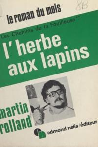 Martin Rolland - Les chemins de la fouilleuse (2) - L'herbe aux lapins.
