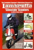 Martin Round - The complete spanner's workshop manual for Lambretta 'Slimstyle' scooters.