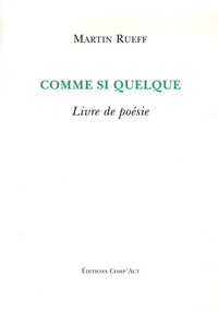 Martin Rueff - Comme si quelque - Livre de poésie.