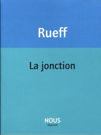 Martin Rueff - La jonction.