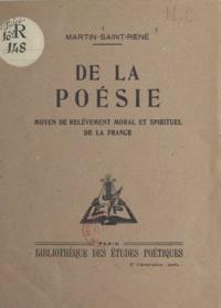 Martin Saint-René - De la poésie - Moyen de relèvement moral et spirituel de la France.