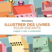 Martin Salisbury - Illustrer des livres pour enfants - Imaginer, créer, se faire éditer.
