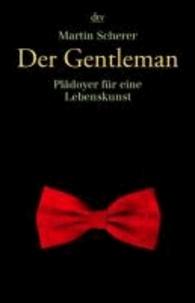 Martin Scherer - Der Gentleman - Plädoyer für eine Lebenskunst.