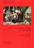 Martin Schieder et Daniel Rabreau - L'art et les normes sociales au 18ème siècle.